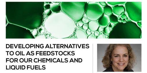 Developing Alternatives to Oil for Our Chemicals and Liquid Fuels