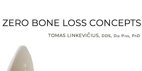 Zero Bone Loss Concepts :	Dr. Tomas Linkevicius , Toronto, Ontario tickets