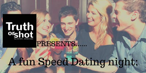 Speed Dating with 'Truth or Shot' / Age 27 - 38