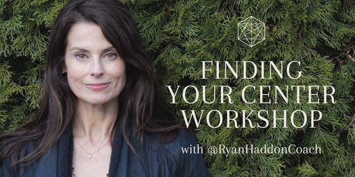 Finding Your Center Workshop - Los Angeles