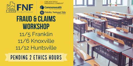 2019 Fraud & Claims - Knoxville Workshop tickets