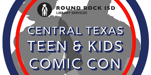 Central Texas Teen & Kids Comic Con 2020