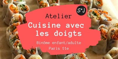 Cuisine avec les doigts #5, atelier culinaire de Sophie*Juliette