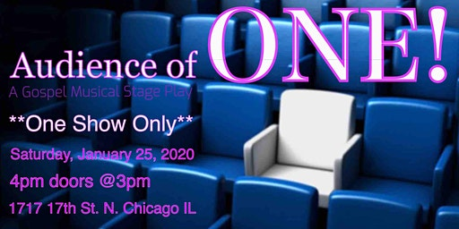 """Audience of One"" A Gospel Musical Stage Play"