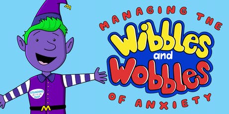 Managing the Wibbles and Wobbles of anxiety for children 4-11 years. tickets