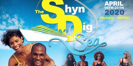 ::: THE SHYNDIG AT SEA ::: (ORLANDO - NASSAU) APRIL 16-20, 2020 tickets