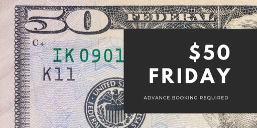 $50 Friday Special Event