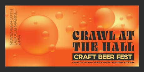 2019 Fall Crawl at the Hall Beer Festival at DeKalb Market Hall tickets