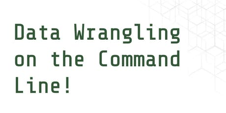 Data Wrangling on the Command Line! tickets