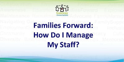 Families Forward: How Do I Manage My Staff?