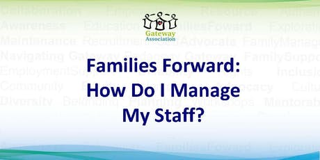 Families Forward: How Do I Manage My Staff? tickets