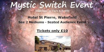 Mystic Switch Event - Wakefield