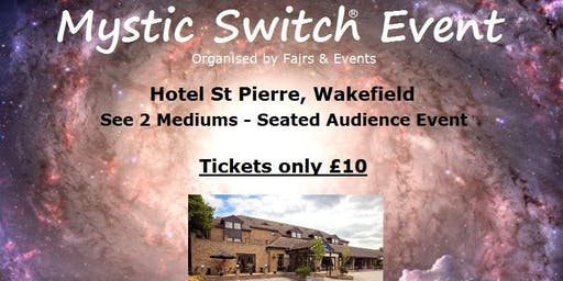 Mystic Switch Event - Wakefield