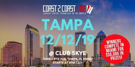 Coast 2 Coast LIVE Artist Showcase Tampa, FL - $50K Grand Prize tickets