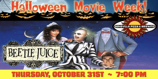 Halloween Movie Week!  --  BEETLEJUICE (Thursday, Oct. 31 at 7:00 pm)