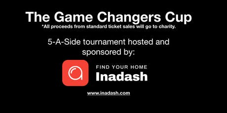 'The Game Changers Cup' by Inadash tickets