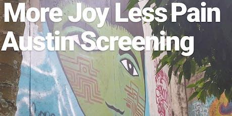 Austin Screening - More Joy Less Pain tickets