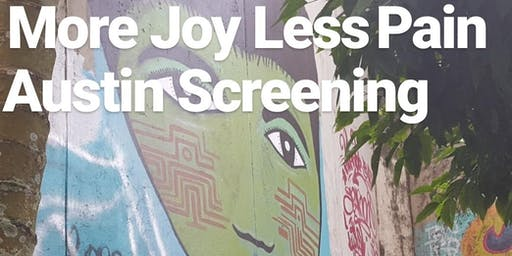 Austin Screening - More Joy Less Pain