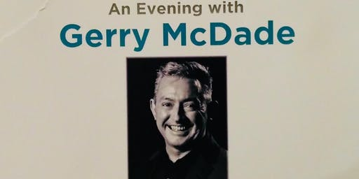 An Evening with Gerry McDade - Life Lessons ....... what have I learned?