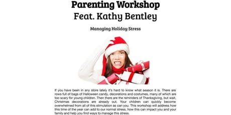 Parenting w/ Kathy Bentley: Managing Holiday Stress (Windward Mall) tickets
