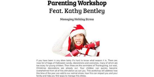 Parenting w/ Kathy Bentley: Managing Holiday Stress (Windward Mall)
