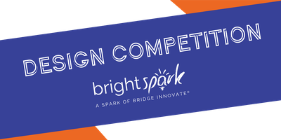 Bright Spark Design Competition
