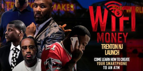 Wifi Money Trenton Official  Launch  Oct 21st tickets