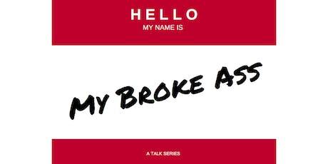 My Broke Ass Talks tickets
