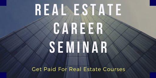 Real Estate Career Seminar - Scholarship Program Available