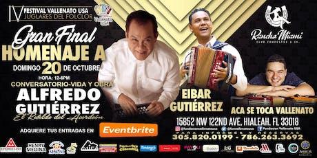 Gran Final Concursos, Homenaje Alfredo/Eibar Gutierrez, Aca se toca Vallen. tickets