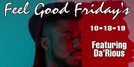 Feel Good Friday Music & Poetry Open Mic Featuring Da'Rious