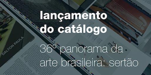 Lançamento catálogo 36º Panorama da Arte Brasileira: Sertão