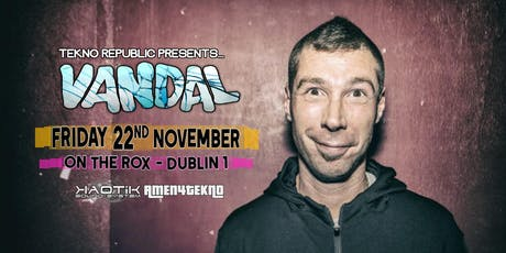 Vandal returns! Tekno Republic, Fri Nov 22 tickets