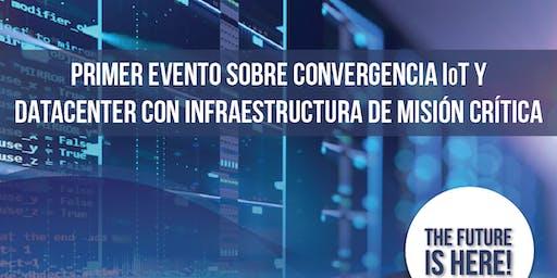 Converger IoT y datacenter con infraestructura de misión crítica