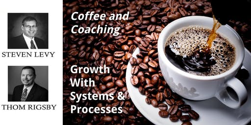Coffee & Coaching (Fall 2019): Growth With Systems & Processes