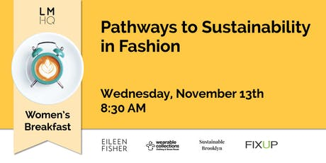 LMHQ Women's Breakfast: Pathways to Sustainability in Fashion tickets