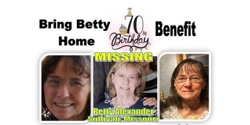 Bring Betty Home 70th Birthday Benefit