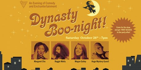 Dynasty Boo-night! w/ Margaret Cho, Reggie Watts, Megan Gailey, Huge Mystery Guest, + MORE! tickets