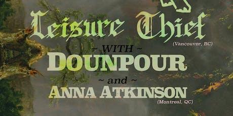 Leisure Thief (Van) // Dounpour // Anna Atkinson (MTL) - Live at Vinyl Envy tickets