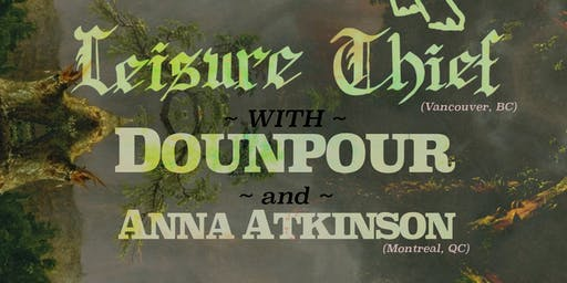 Leisure Thief (Van) // Dounpour // Anna Atkinson (MTL) - Live at Vinyl Envy