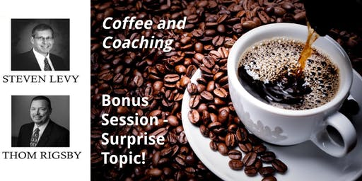 Coffee & Coaching (Fall 2019): Bonus Session - Surprise Topic