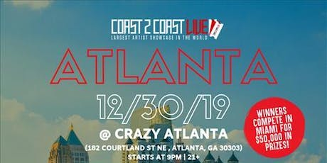 Coast 2 Coast LIVE Artist Showcase Atlanta,GA - $50K Grand Prize tickets