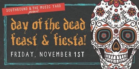 Day of the Dead Feast & Fiesta presented by SouthBound and The Music Yard tickets