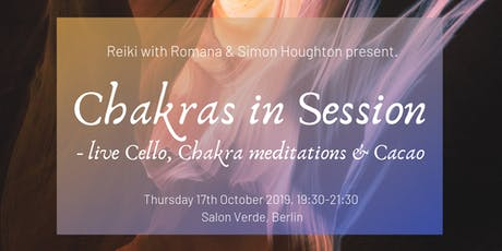 Chakras In Session - live Cello, Chakra Meditations & Cacao tickets