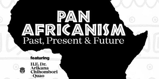 PAN AFRICANISM: Past, Present, and Future.