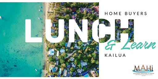 Homebuyers Lunch and Learn Kailua