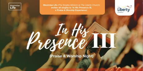 In His Presence III -  Praise & Worship Night tickets