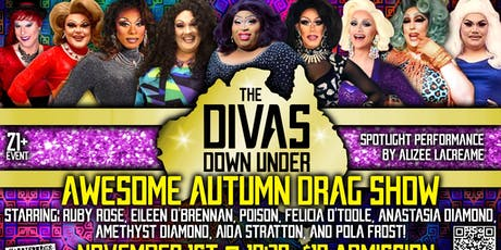 The Diva's Down Under  Awesome Autumn Drag Show tickets