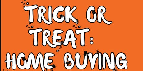 Trick Or Treat: Home Buying Seminar tickets