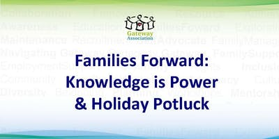 Families Forward: Knowledge Is Power &  Holiday Potluck